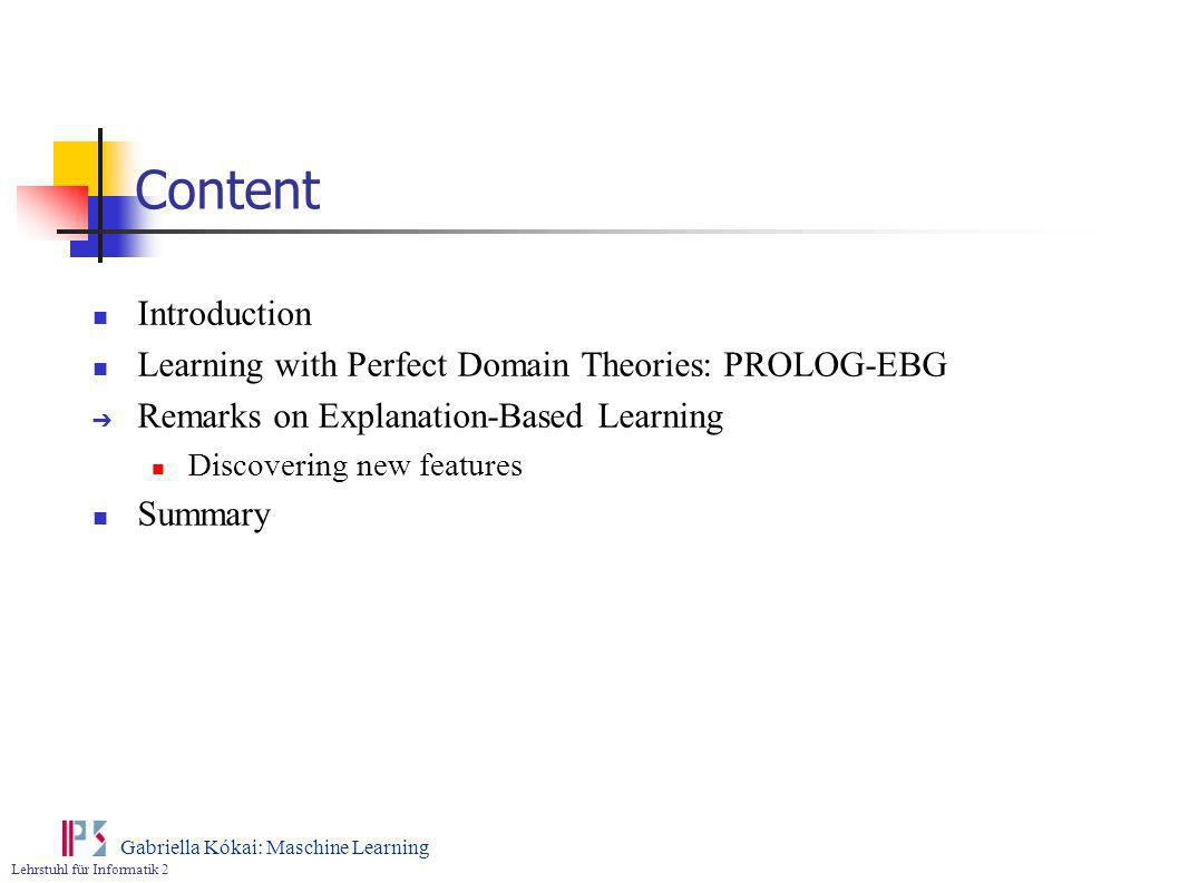 Content Introduction Learning with Perfect Domain Theories: PROLOG-EBG