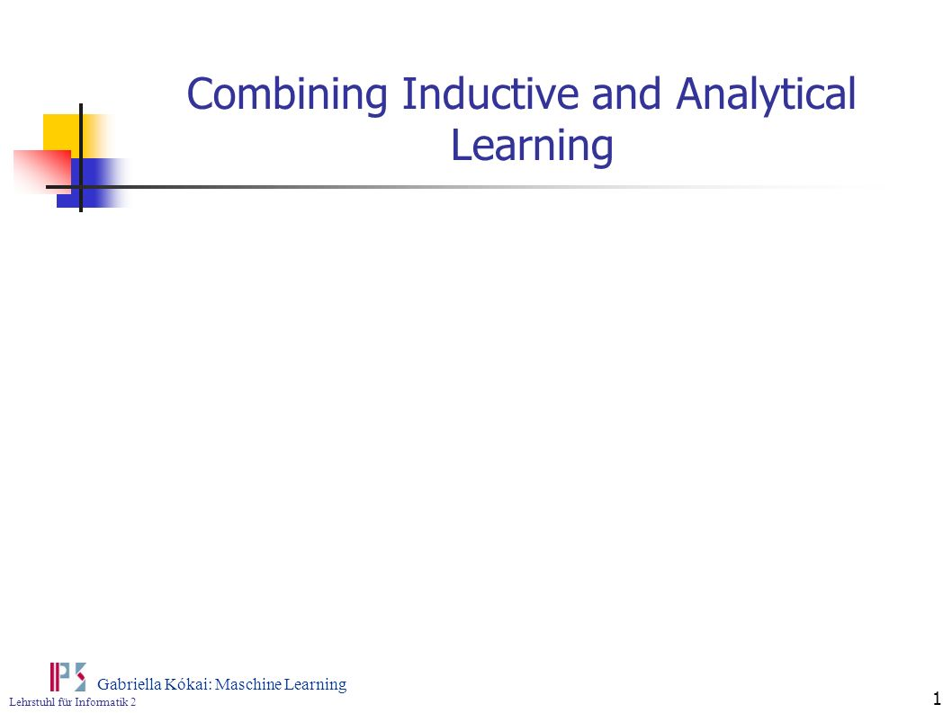 Analytical Learning combining inductive and analytical learning - ppt video