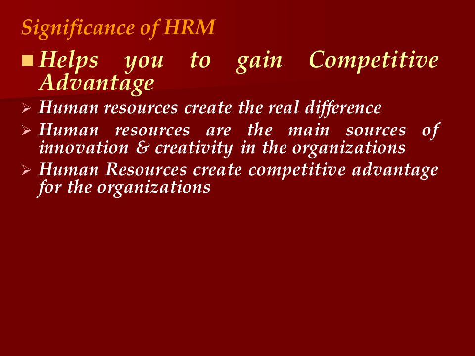 Helps you to gain Competitive Advantage