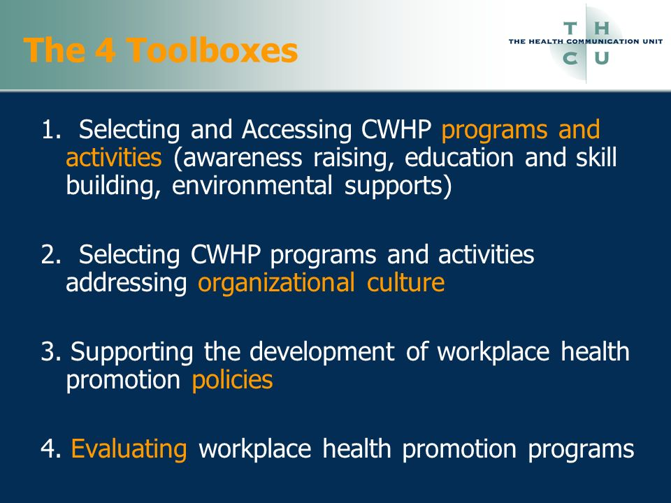 The 4 Toolboxes 1. Selecting and Accessing CWHP programs and activities (awareness raising, education and skill building, environmental supports)