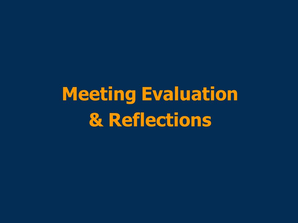 Meeting Evaluation & Reflections