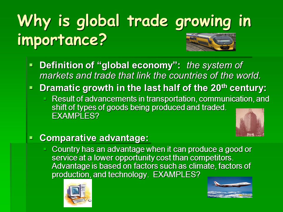 Why is global trade growing in importance
