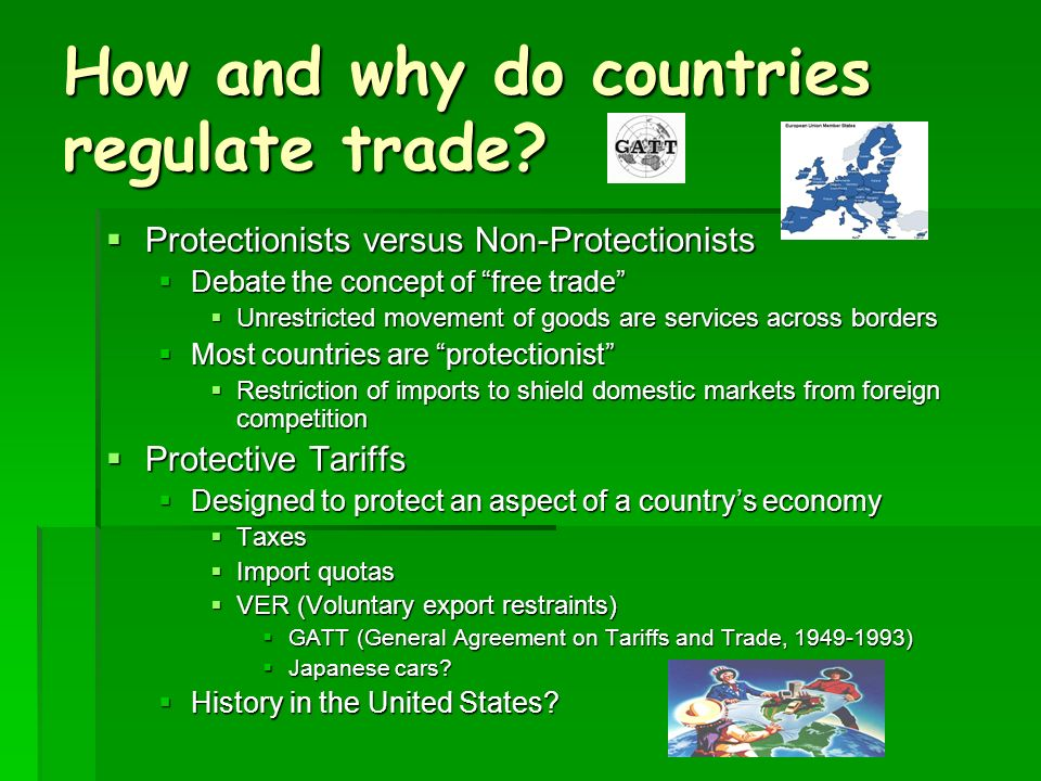 How and why do countries regulate trade
