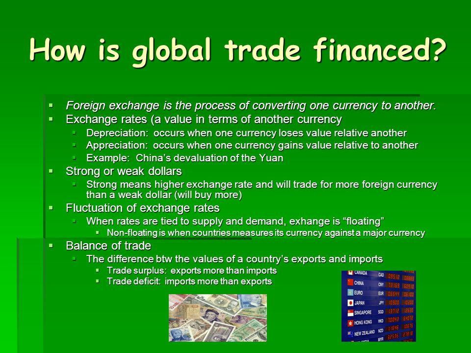 How is global trade financed