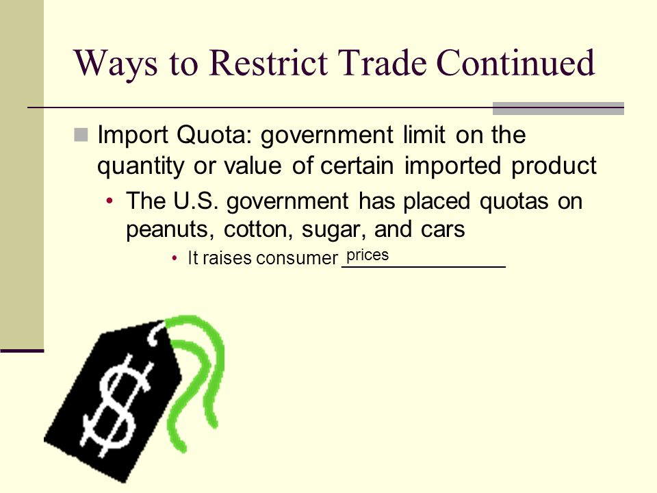Ways to Restrict Trade Continued