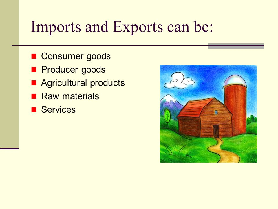 Imports and Exports can be: