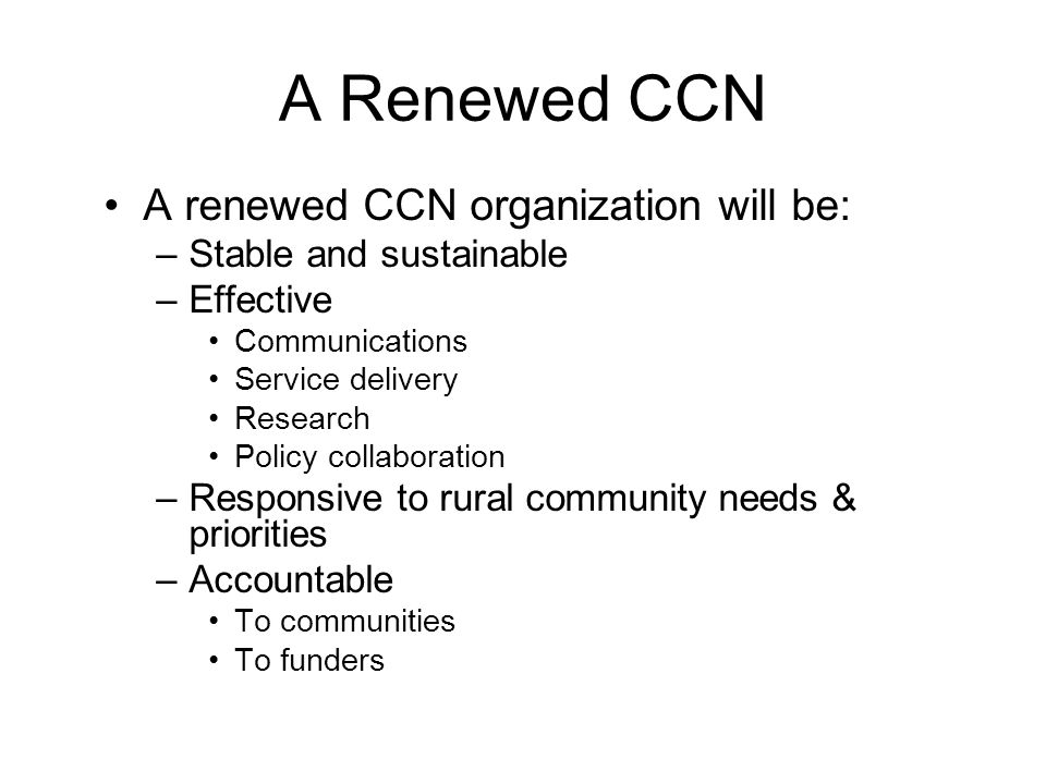 A Renewed CCN A renewed CCN organization will be: