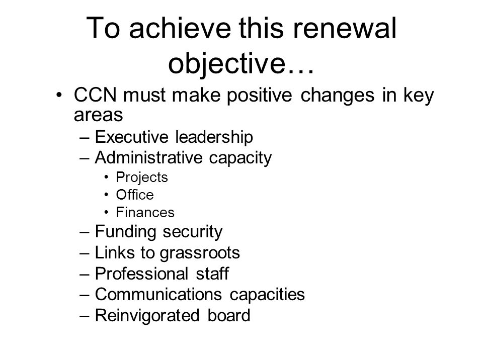 To achieve this renewal objective…