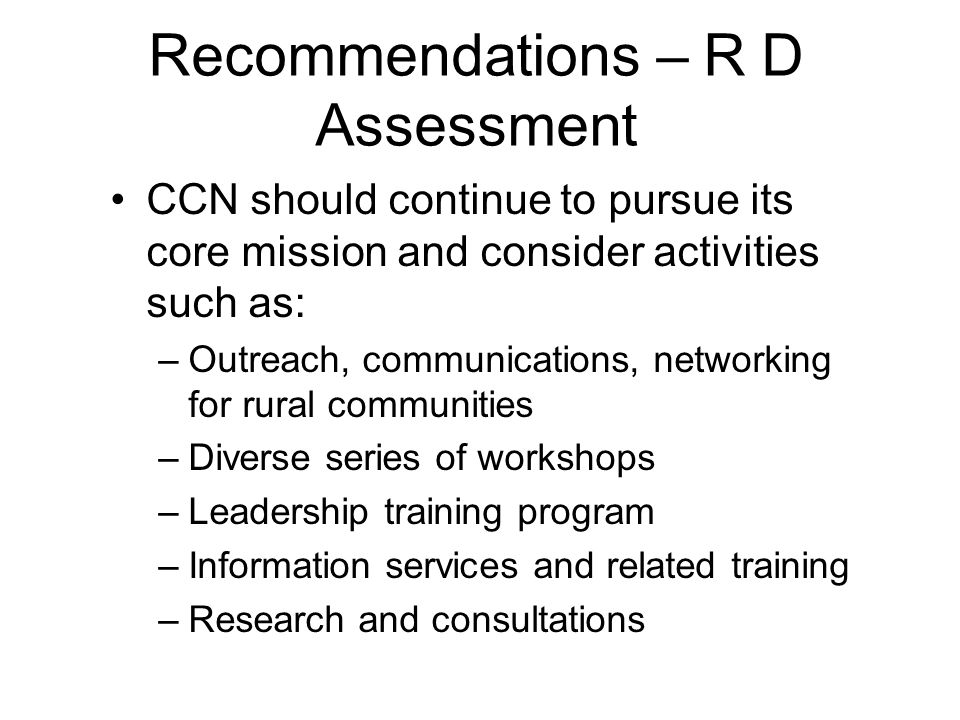 Recommendations – R D Assessment
