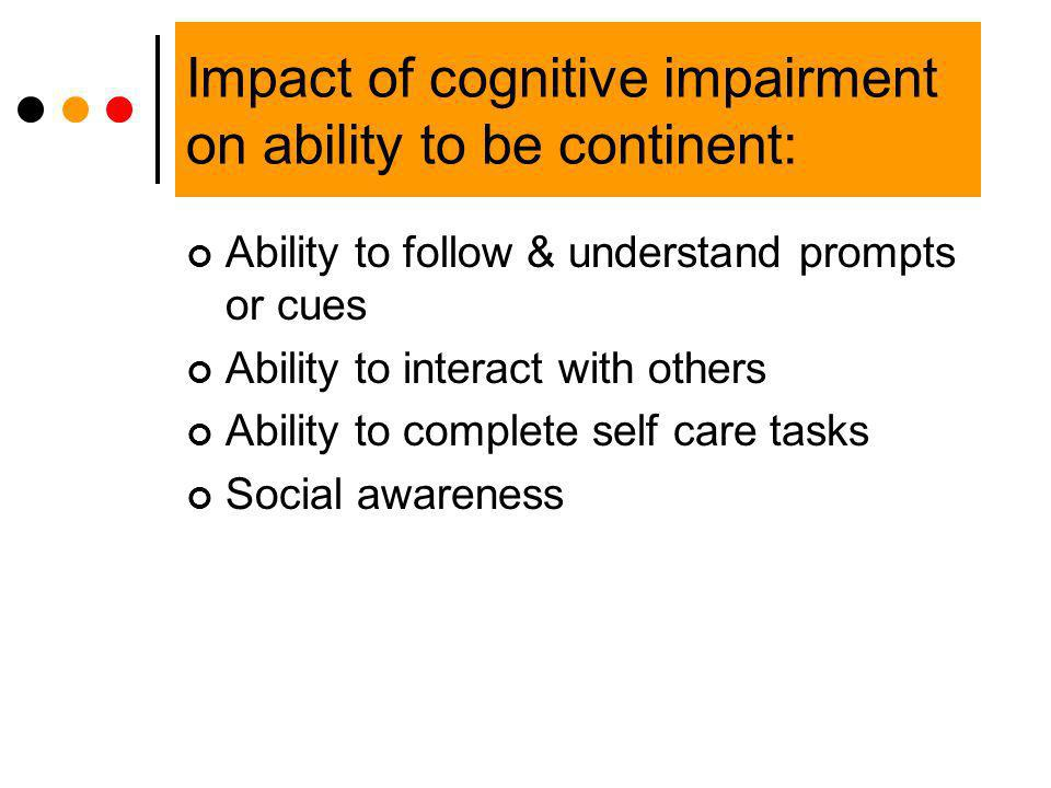 Impact of cognitive impairment on ability to be continent: