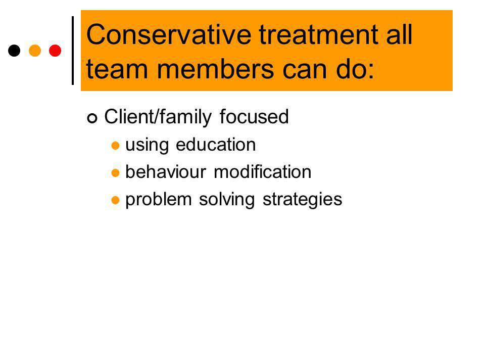 Conservative treatment all team members can do: