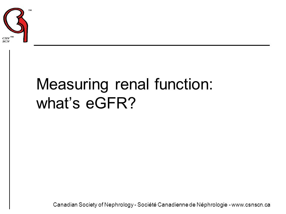 Measuring renal function: what's eGFR