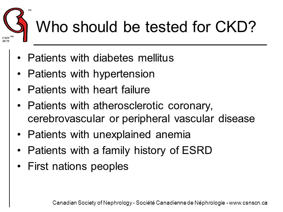 Who should be tested for CKD