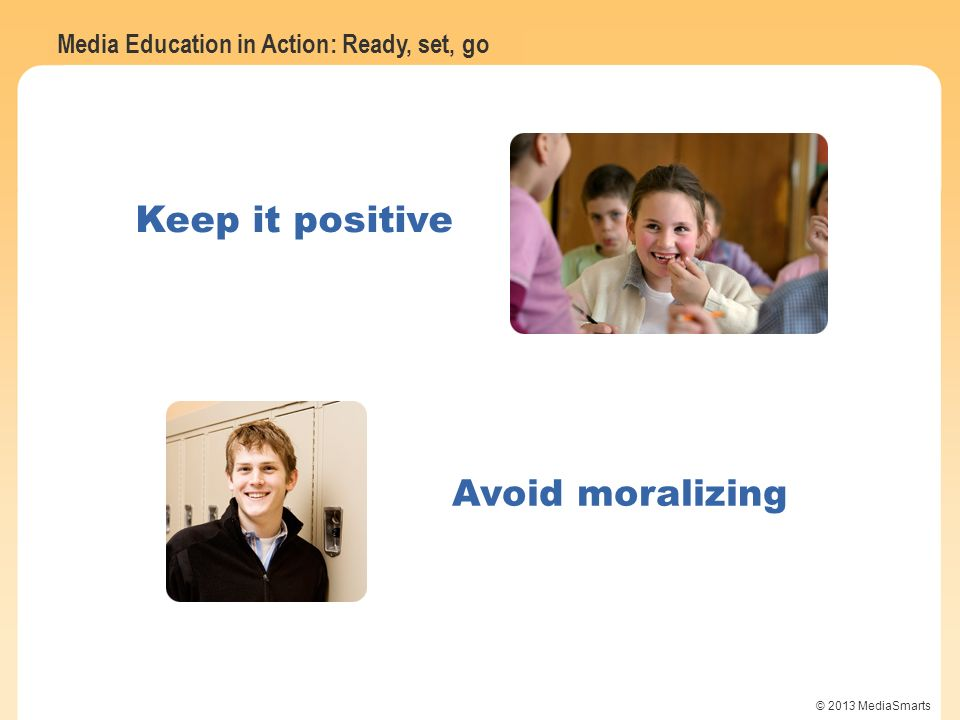 Keep it positive Avoid moralizing