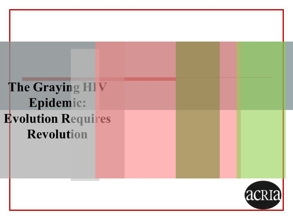 The Graying HIV Epidemic: Evolution Requires Revolution