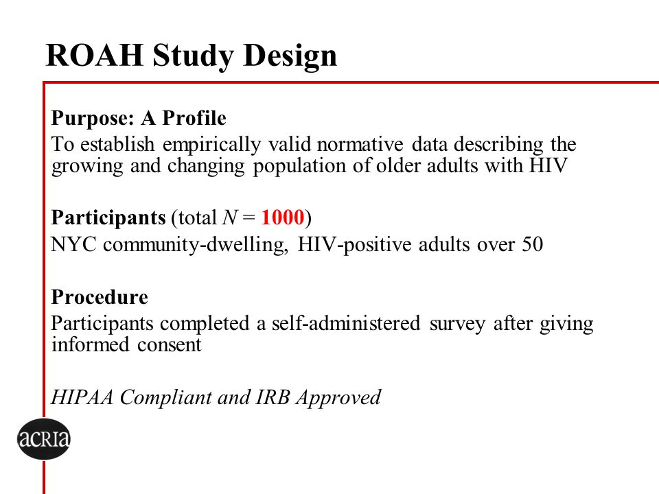 ROAH Study Design Purpose: A Profile
