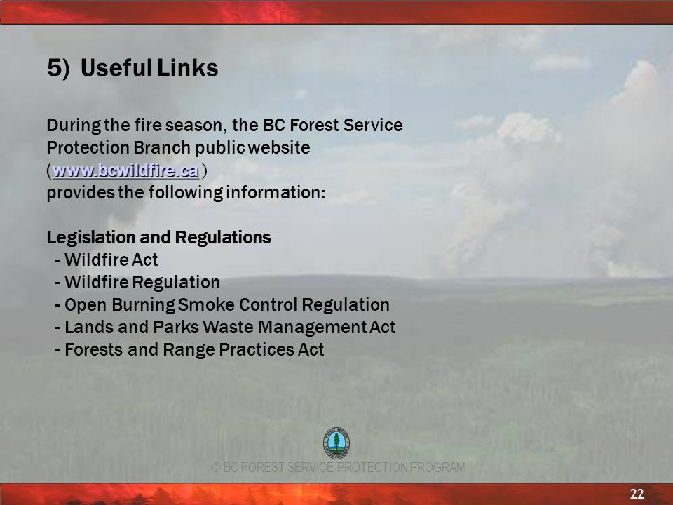 Useful Links During the fire season, the BC Forest Service