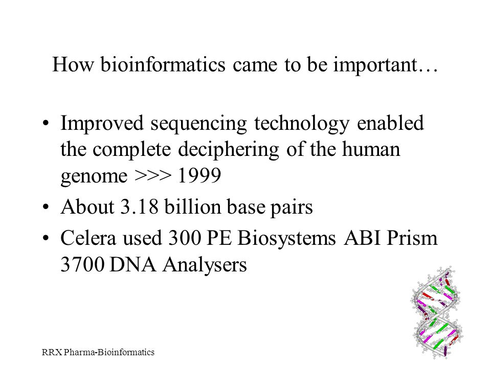 How bioinformatics came to be important…