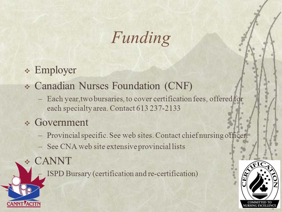 Funding Employer Canadian Nurses Foundation (CNF) Government CANNT