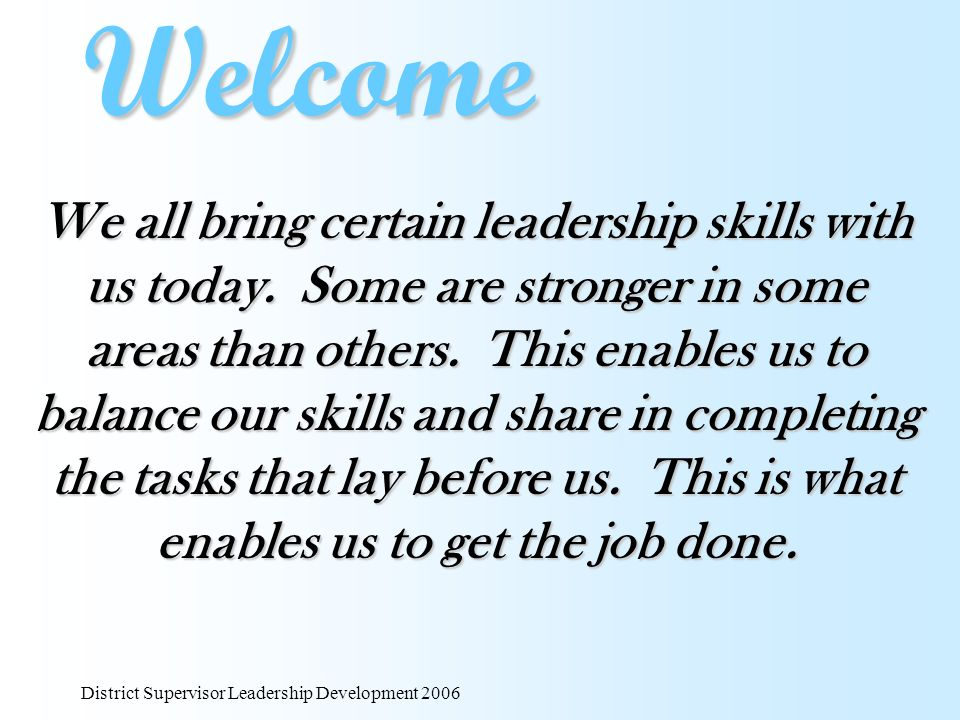 Welcome We all bring certain leadership skills with us today. Some ... 4e381cc64