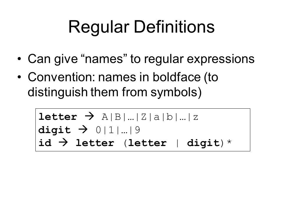 Regular Definitions Can give names to regular expressions