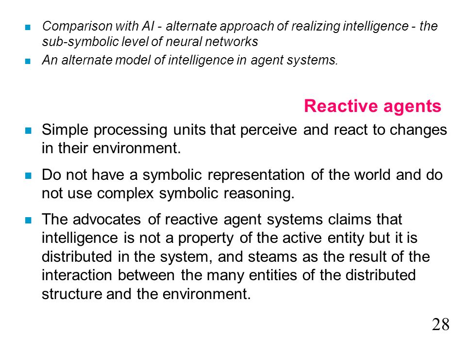Comparison with AI - alternate approach of realizing intelligence - the sub-symbolic level of neural networks
