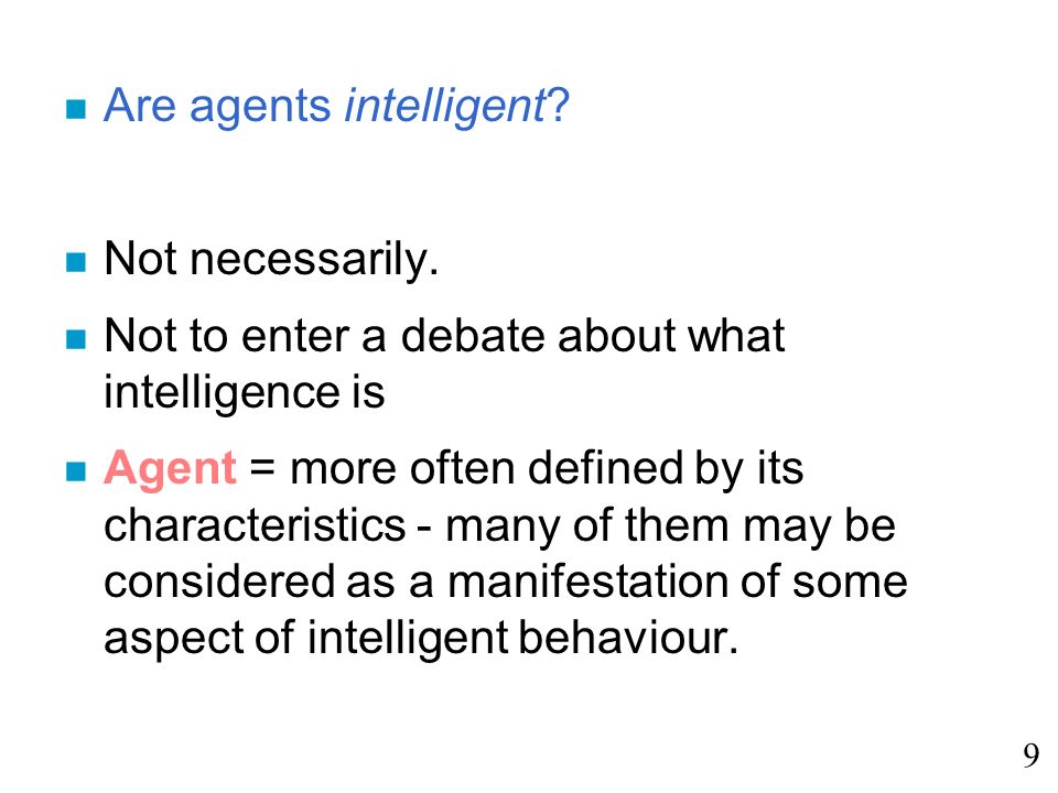 Are agents intelligent