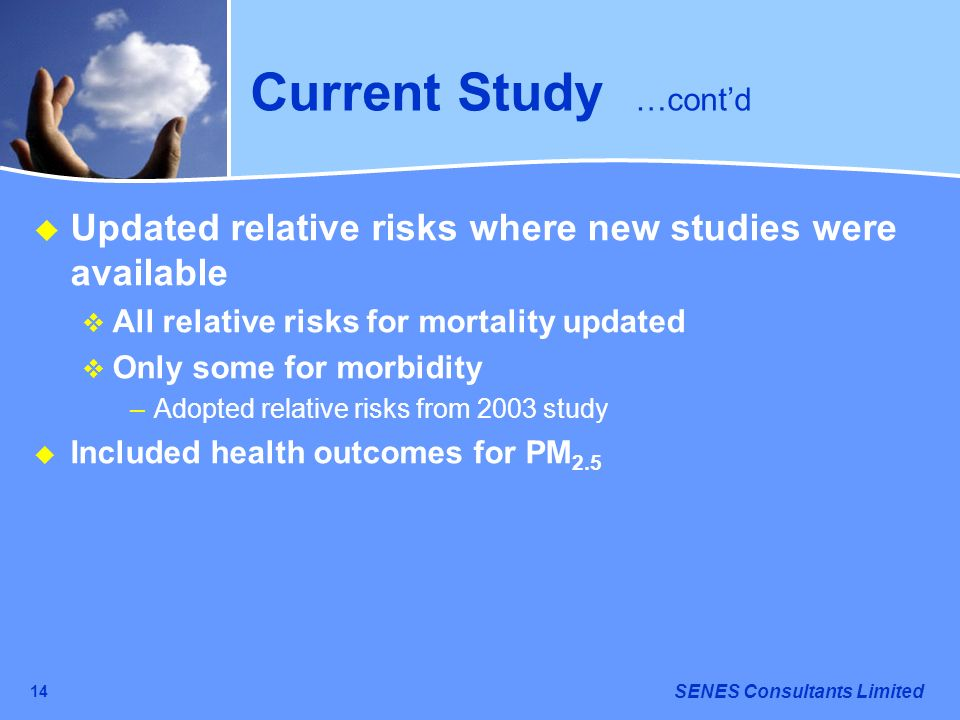 Current Study …cont'd Updated relative risks where new studies were available. All relative risks for mortality updated.