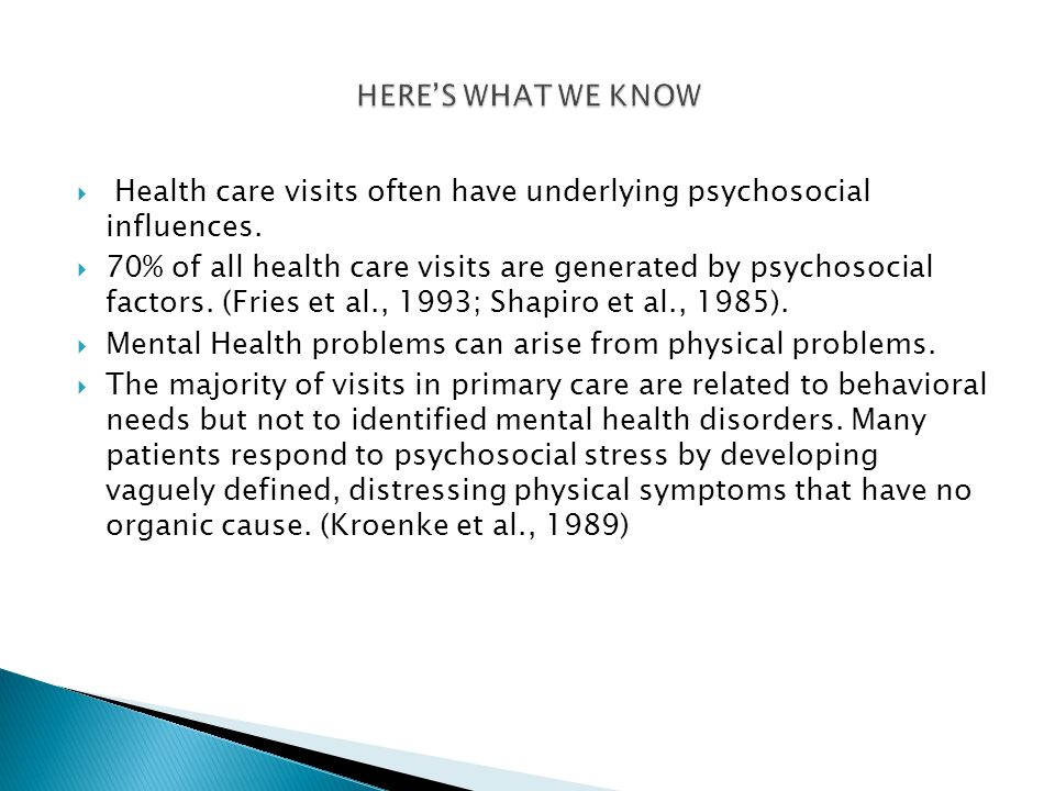 Health care visits often have underlying psychosocial influences.