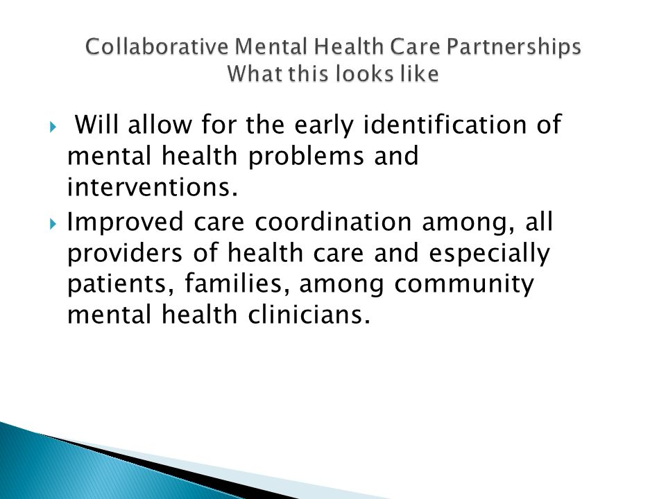 Collaborative Mental Health Care Partnerships What this looks like