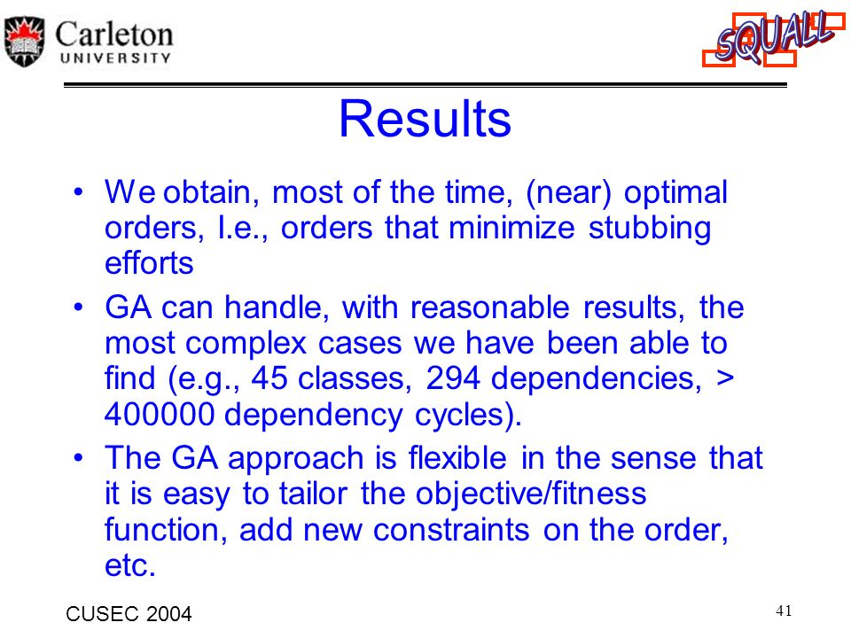 Results We obtain, most of the time, (near) optimal orders, I.e., orders that minimize stubbing efforts.