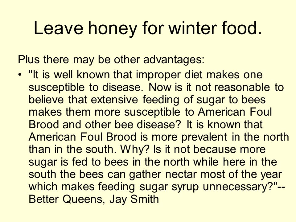 Leave honey for winter food.