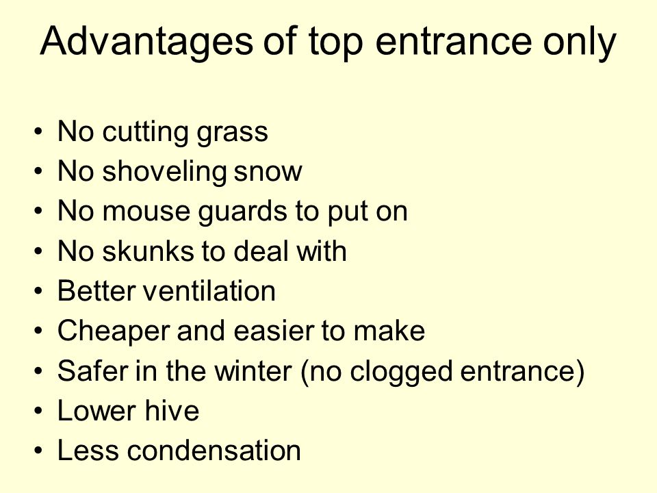 Advantages of top entrance only