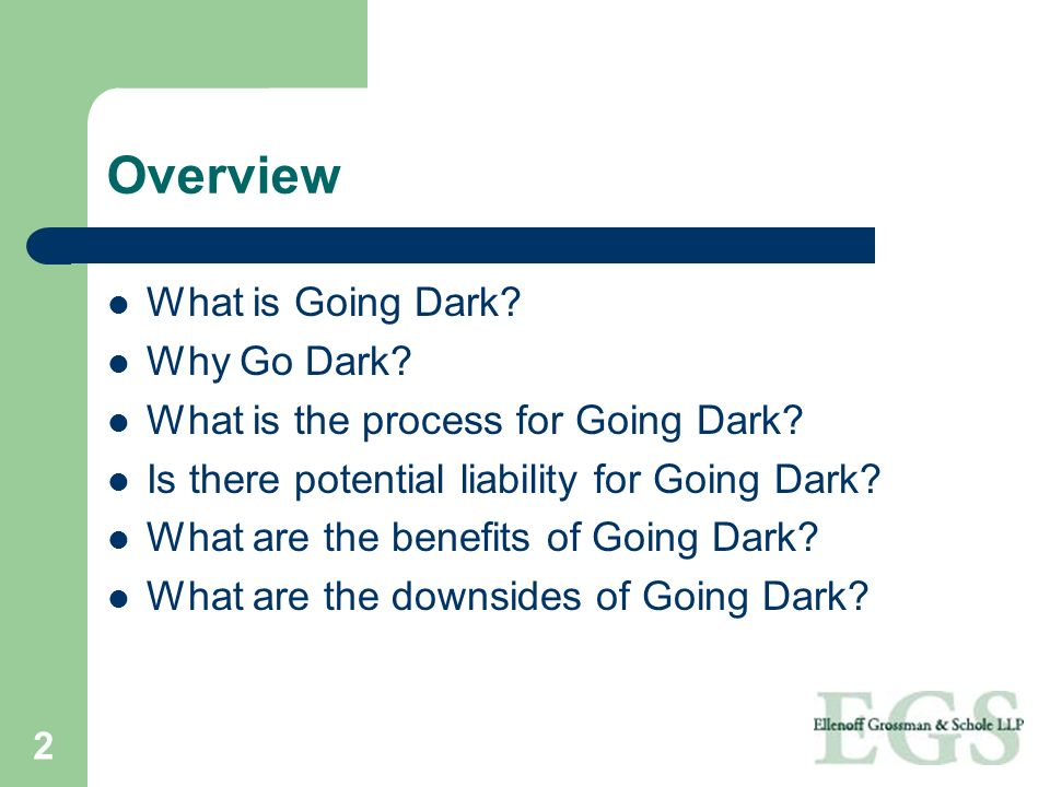 Overview What is Going Dark Why Go Dark