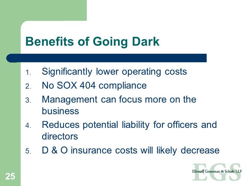 Benefits of Going Dark Significantly lower operating costs