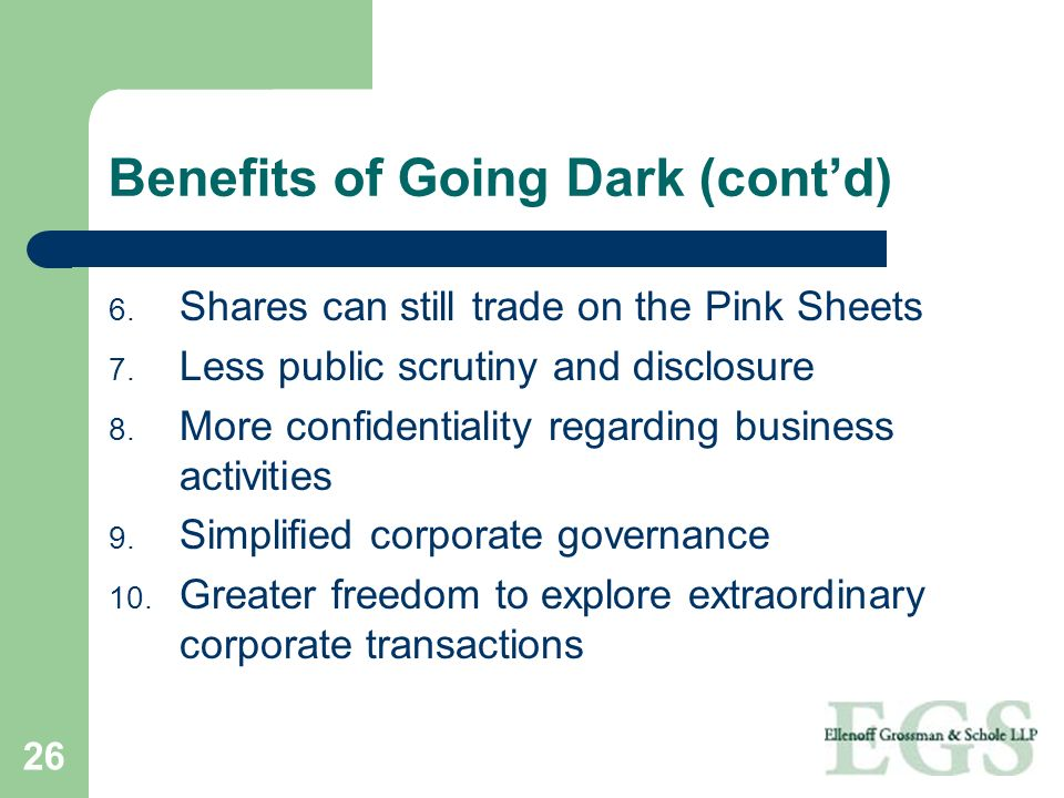 Benefits of Going Dark (cont'd)