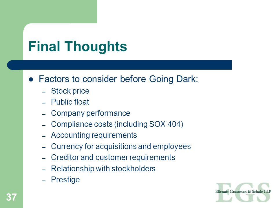 Final Thoughts Factors to consider before Going Dark: Stock price