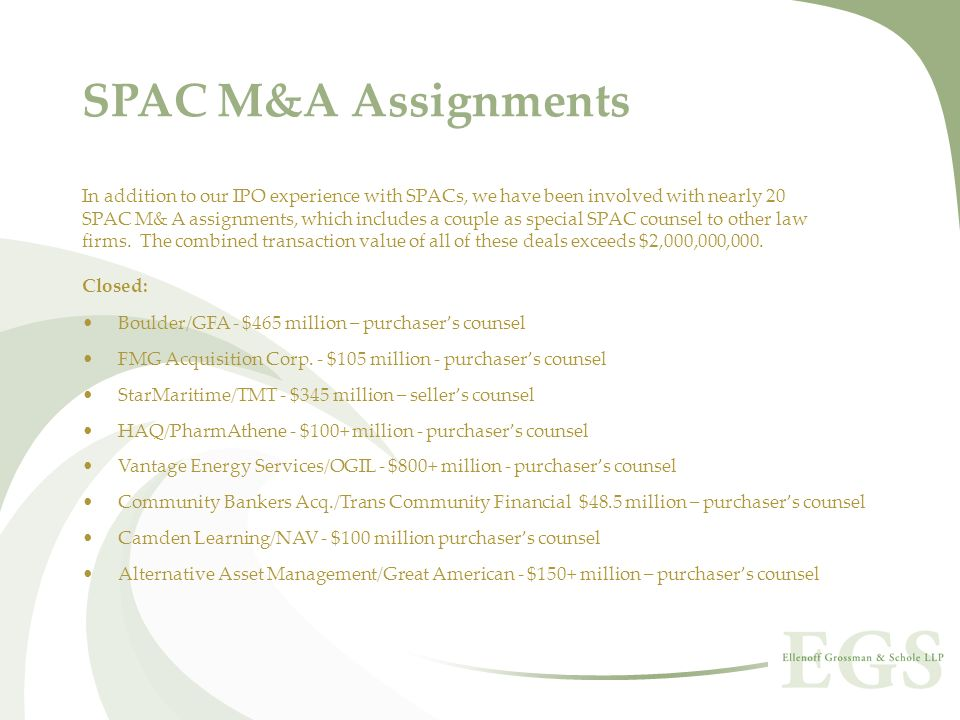 SPAC M&A Assignments In addition to our IPO experience with SPACs, we have been involved with nearly 20.