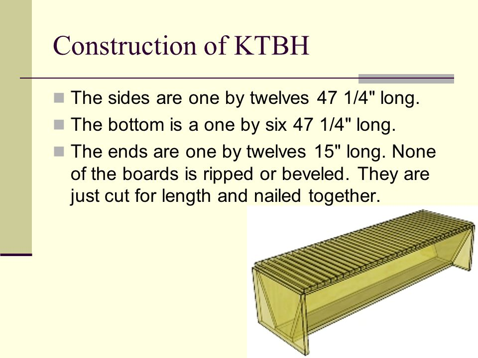 Construction of KTBH The sides are one by twelves 47 1/4 long.