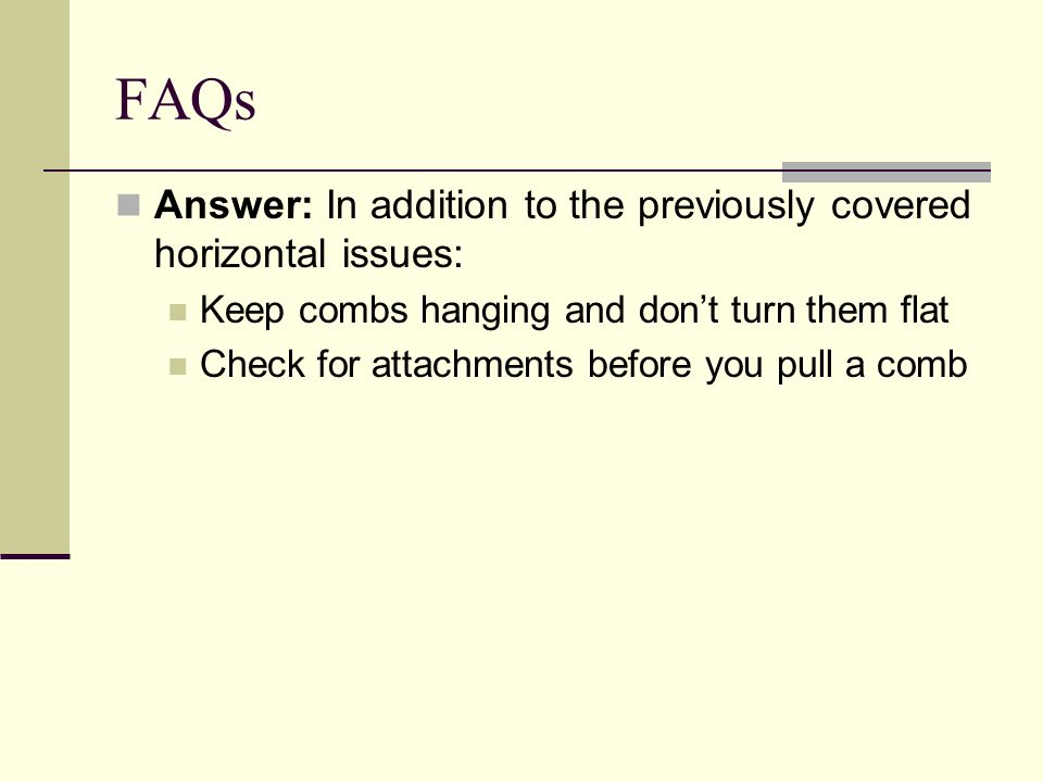 FAQs Answer: In addition to the previously covered horizontal issues: