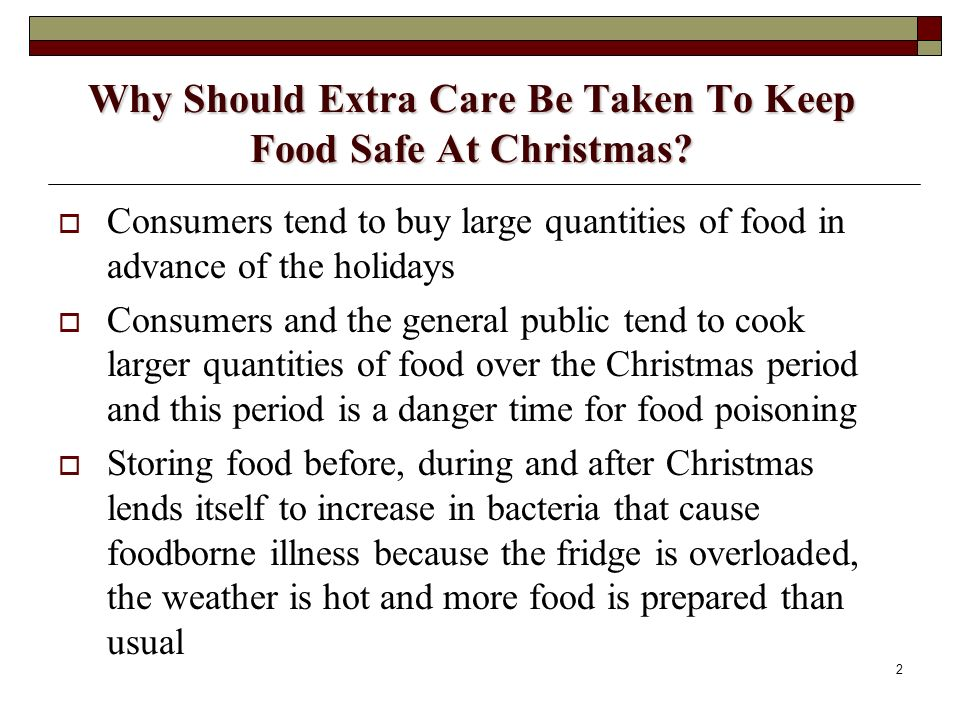 Why Should Extra Care Be Taken To Keep Food Safe At Christmas