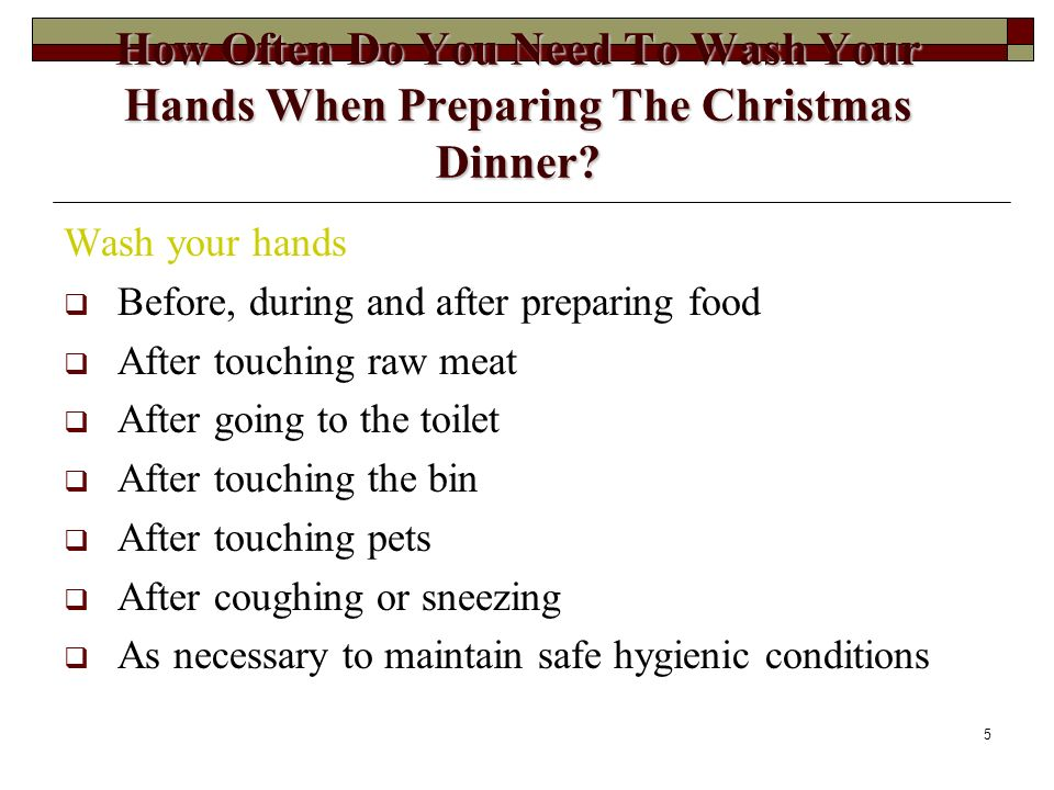 How Often Do You Need To Wash Your Hands When Preparing The Christmas Dinner