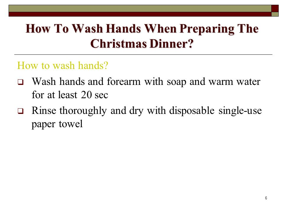How To Wash Hands When Preparing The Christmas Dinner