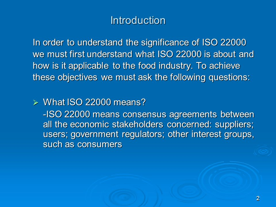 Introduction In order to understand the significance of ISO 22000