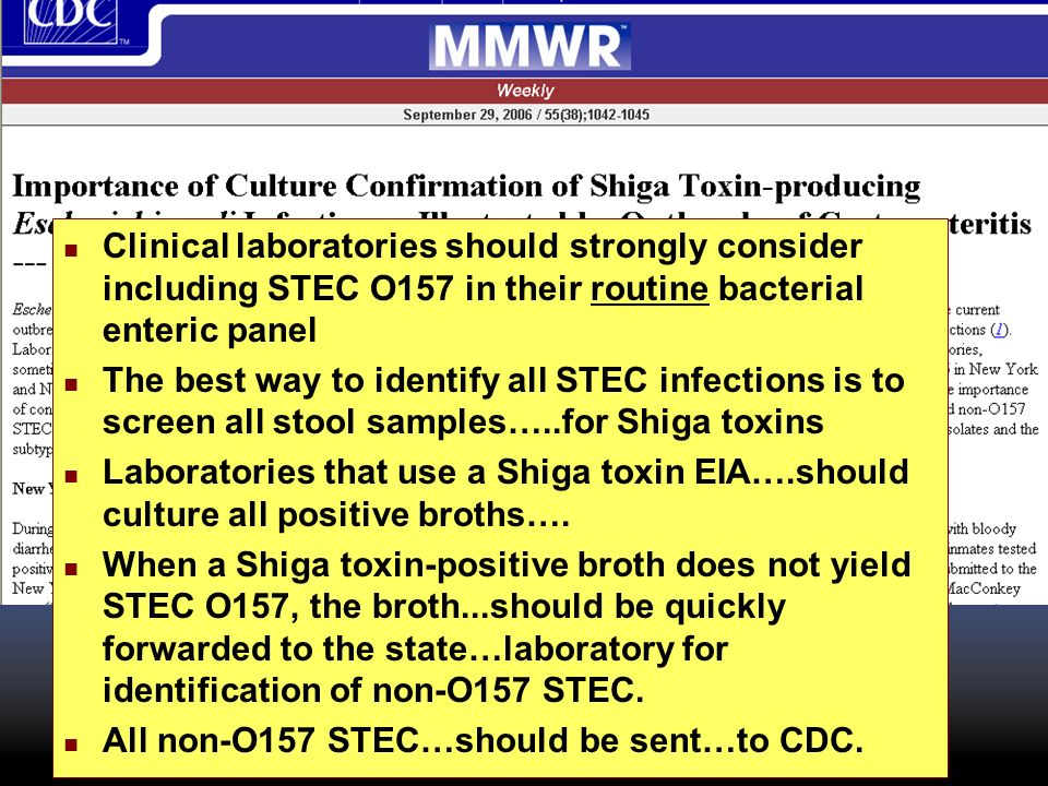 Clinical laboratories should strongly consider including STEC O157 in their routine bacterial enteric panel