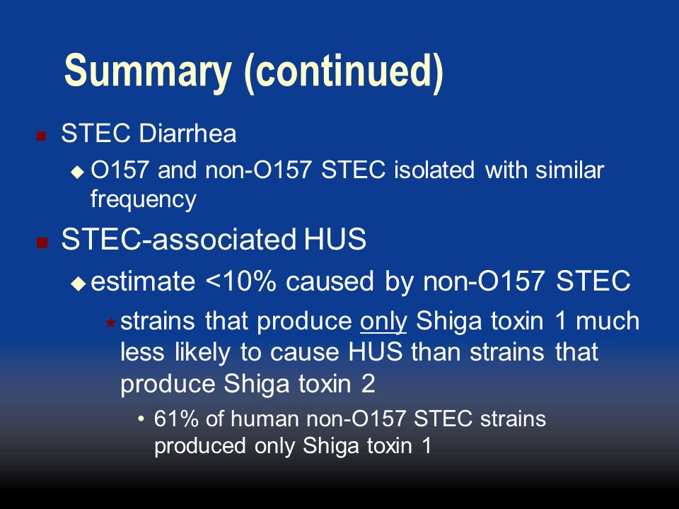 Summary (continued) STEC-associated HUS