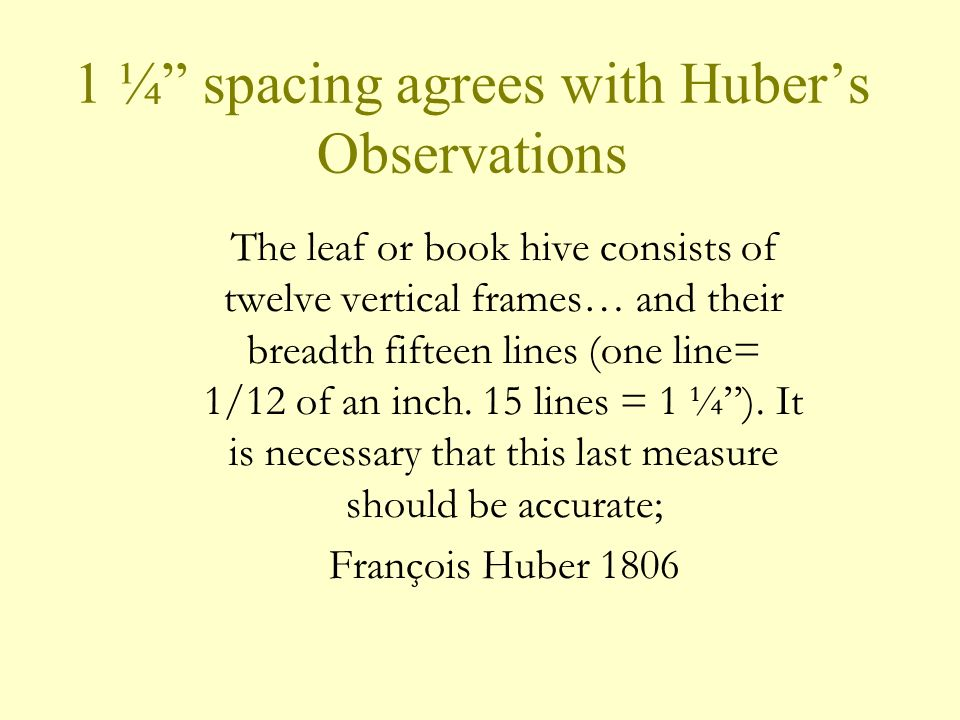 1 ¼ spacing agrees with Huber's Observations