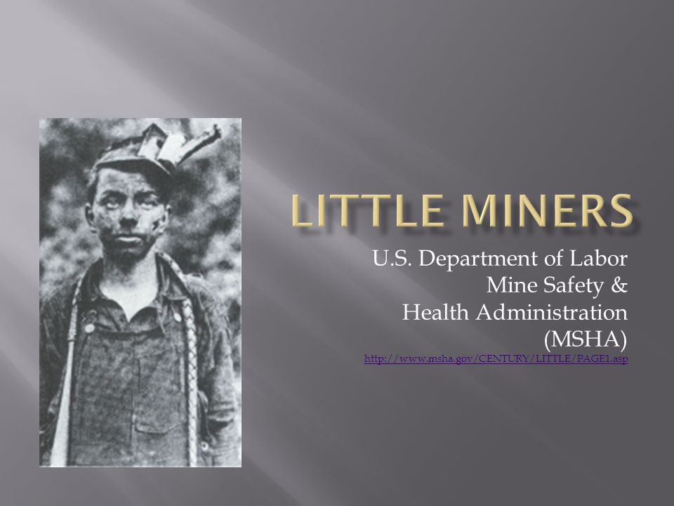 Little Miners U.S. Department of Labor Mine Safety &