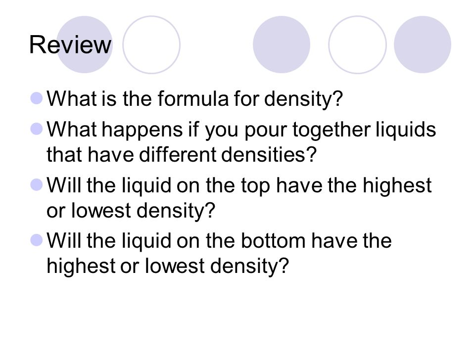 Review What is the formula for density