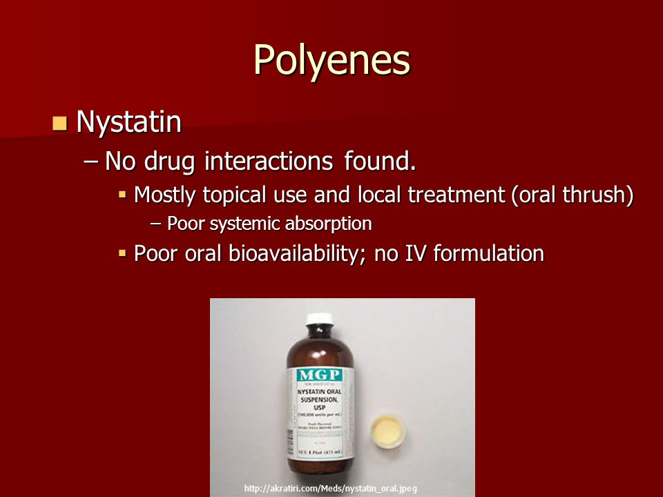 Polyenes Nystatin No drug interactions found.